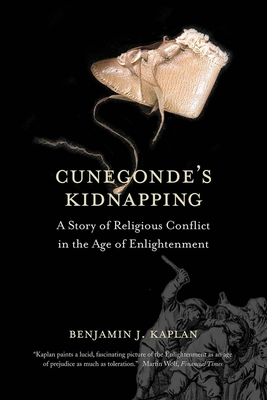 Cunegonde's Kidnapping: A Story of Religious Conflict in the Age of Enlightenment (The Lewis Walpole Series in Eighteenth-Century Culture and History) Cover Image