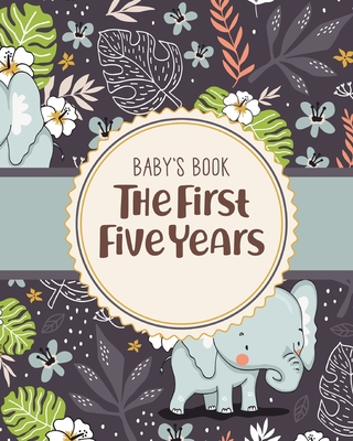 Baby's Book The First Five Years: Memory Keeper First Time Parent As You Grow Baby Shower Gift Cover Image