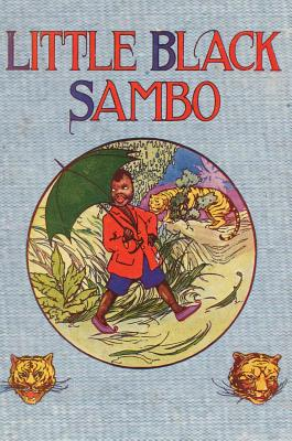 Little Black Sambo: Uncensored Original 1922 Full Color Reproduction Cover Image