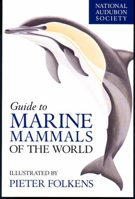 National Audubon Society Guide to Marine Mammals of the World Cover