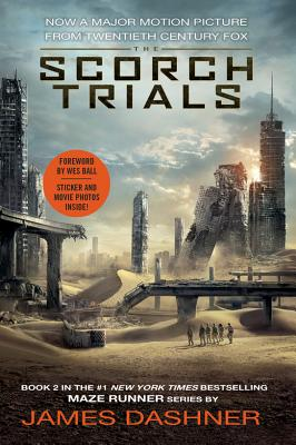 The Scorch Trials Movie Tie-in Edition (Maze Runner, Book Two) (The Maze Runner Series #2) Cover Image