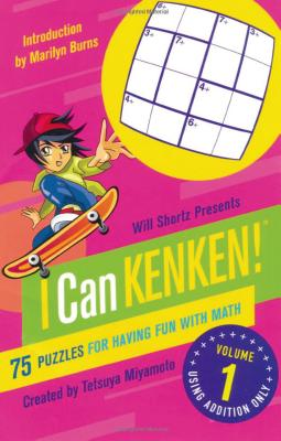 Will Shortz Presents I Can KenKen! Volume 1: 75 Puzzles for Having Fun with Math Cover Image