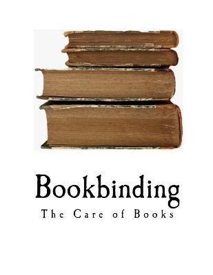 Bookbinding: The Care of Books Cover Image