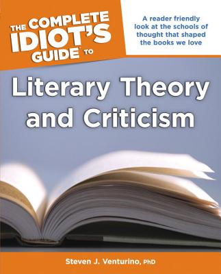 Cover for The Complete Idiot's Guide to Literary Theory and Criticism