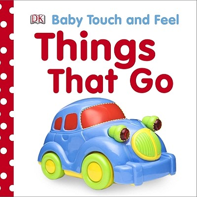 Baby Touch and Feel: Things That Go Cover Image