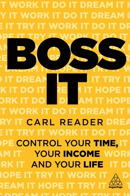 Boss It: Control Your Time, Your Income and Your Life Cover Image