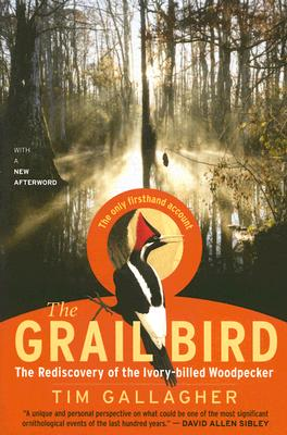 The Grail Bird: The Rediscovery of the Ivory-billed Woodpecker Cover Image