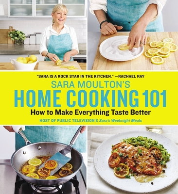 Sara Moulton's Home Cooking 101: How to Make Everything Taste Better Cover Image