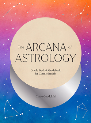 The Arcana of Astrology Boxed Set: Oracle Deck and Guidebook for Cosmic Insight Cover Image