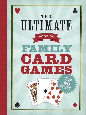 The Ultimate Book of Family Card Games Cover Image