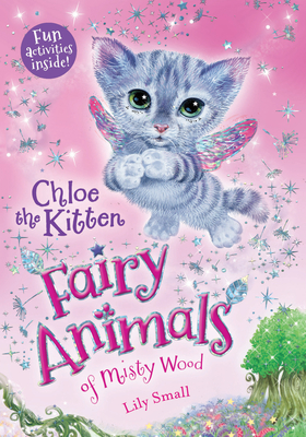 Chloe the Kitten: Fairy Animals of Misty Wood Cover Image