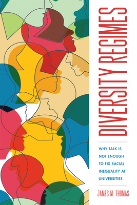 Diversity Regimes: Why Talk Is Not Enough to Fix Racial Inequality at Universities (The American Campus) Cover Image