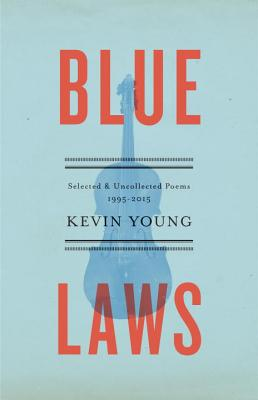 Blue Laws: Selected and Uncollected Poems, 1995-2015 Cover Image
