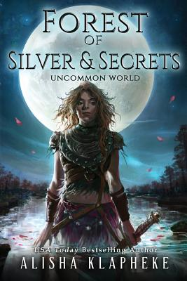 Forest of Silver and Secrets: Uncommon World Book Four Cover Image