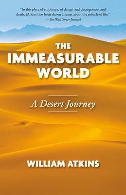 The Immeasurable World: A Desert Journey Cover Image