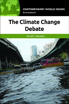 The Climate Change Debate: A Reference Handbook (Contemporary World Issues) Cover Image