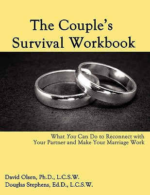 The Couple's Survival Workbook: What You Can Do to Reconnect with Your Parner and Make Your Marriage Work Cover Image