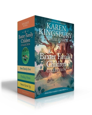 A Baxter Family Children Collection: Best Family Ever; Finding Home; Never Grow Up (A Baxter Family Children Story) Cover Image