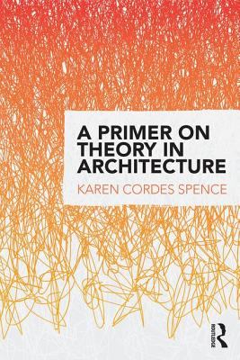 A Primer on Theory in Architecture Cover Image