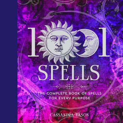 1001 Spells: The Complete Book of Spells for Every Purpose Cover Image
