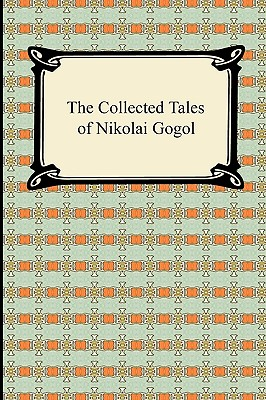 The Collected Tales of Nikolai Gogol Cover Image