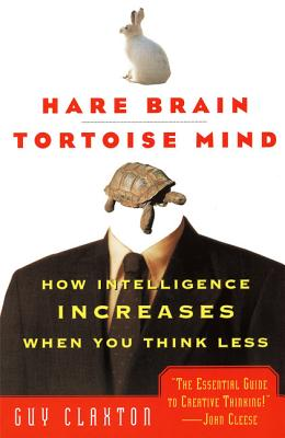 Hare Brain, Tortoise Mind: How Intelligence Increases When You Think Less Cover Image