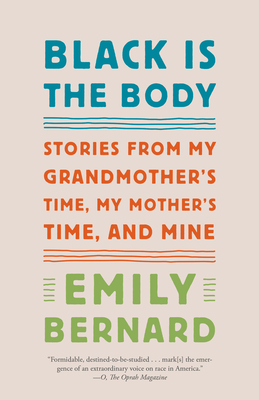 Black Is the Body: Stories from My Grandmother's Time, My Mother's Time, and Mine Cover Image