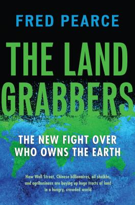 The Land Grabbers: The New Fight Over Who Owns the Earth Cover Image