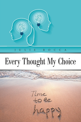 Every Thought My Choice Cover Image