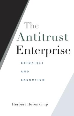 The Antitrust Enterprise: Principle and Execution Cover Image