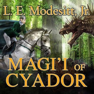 Magi'i of Cyador (Saga of Recluce #10) Cover Image