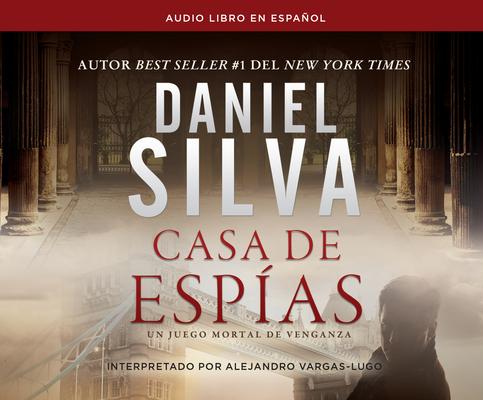 Casa de Espías (House of Spies): Una Novela (a Novel) (Gabriel Allon #7) Cover Image
