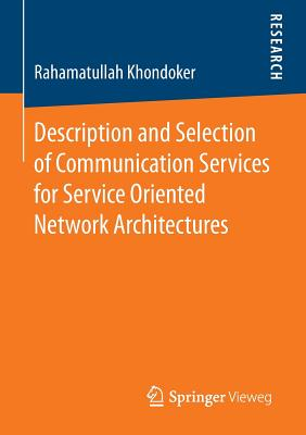 Description and Selection of Communication Services for Service Oriented Network Architectures Cover Image
