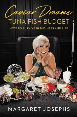 Caviar Dreams, Tuna Fish Budget: How to Survive in Business and Life Cover Image