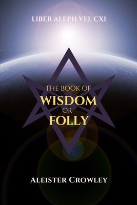 The Book of Wisdom or Folly: Liber Aleph vel CXI Cover Image