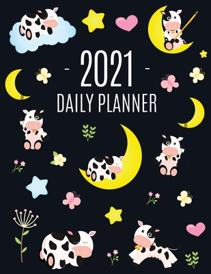 Cow Planner 2021: Cute 2021 Daily Organizer: January - December (with Monthly Spread) For School, Work, Appointments, Meetings & Goals L Cover Image