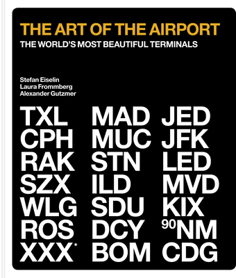 The  Art of the Airport: The World's Most Beautiful Terminals Cover Image