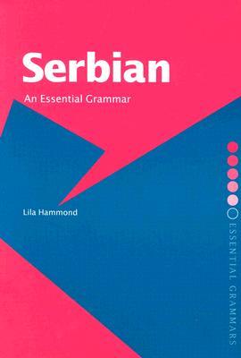 Serbian: An Essential Grammar (Routledge Essential Grammars) Cover Image