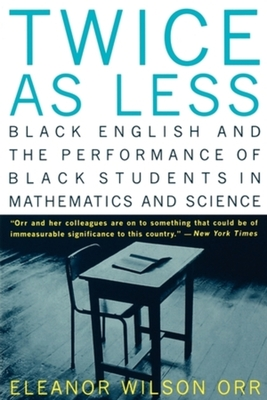Twice as Less: Black English and the Performance of Black Students in Mathematics and Science Cover Image