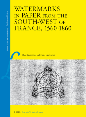 Watermarks in Paper from the South-West of France, 1560-1860 (Library of the Written Word) Cover Image