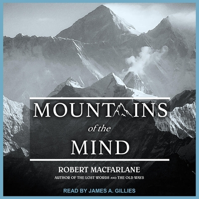 Mountains of the Mind Lib/E: Adventures in Reaching the Summit Cover Image
