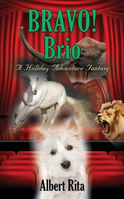 Bravo! Brio: A Holiday Adventure-Fantasy Cover Image