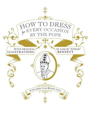 How to Dress for Every Occasion by the Pope Cover Image