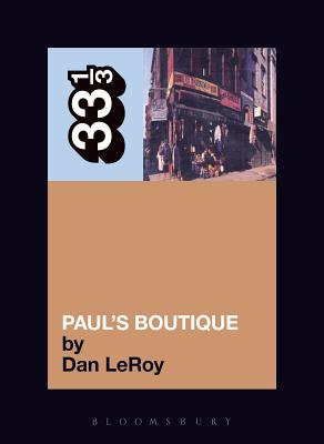 The Beastie Boys' Paul's Boutique (33 1/3 #30) Cover Image