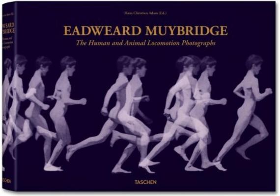 Eadweard Muybridge: The Human and Animal Locomotion Photographs Cover Image