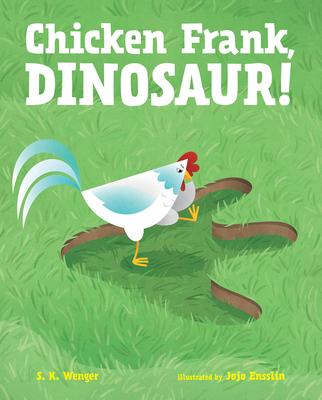 Cover for Chicken Frank, Dinosaur!