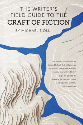 The Writer's Field Guide to the Craft of Fiction Cover Image