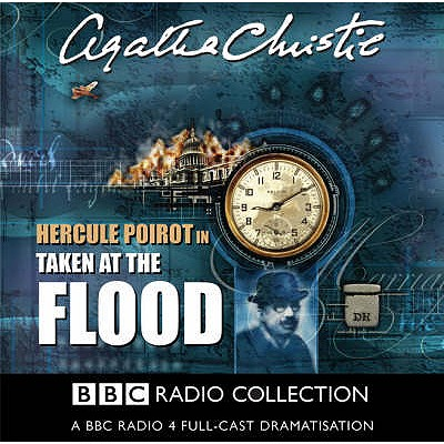 Taken at the Flood: A BBC Full-Cast Radio Drama Cover Image