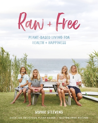 Raw & Free: Plant-based Living for Health & Happiness Cover Image