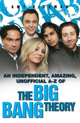 An Independent, Amazing, Unofficial A-Z of The Big Bang Theory Cover Image